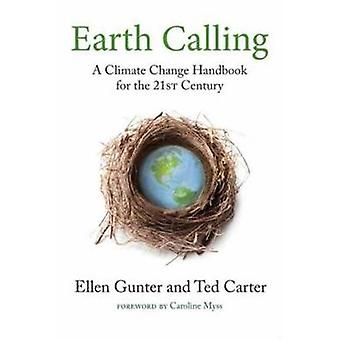 Earth Calling par Ellen Gunter et Ted Carter