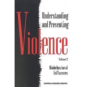 Verständnis und Prävention von Gewalt - Band 2 - Biobehavioral Influ