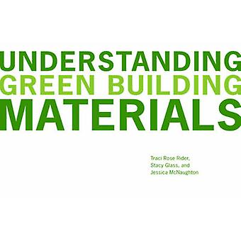 Understanding Green Building Materials by Traci Rose Rider - 97803937