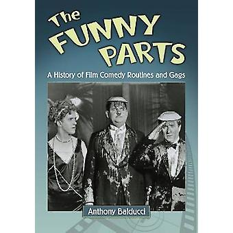 The Funny Parts - A History of Film Comedy Routines and Gags by Anthon