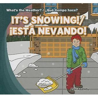 It's Snowing!/Est Nevando! by Alex Appleby - 9781433994586 Book
