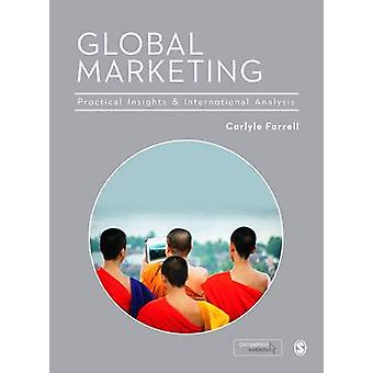 Global Marketing - Practical Insights and International Analysis by Ca