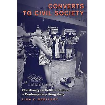 Converts to Civil Society - Christianity and Political Culture in Cont