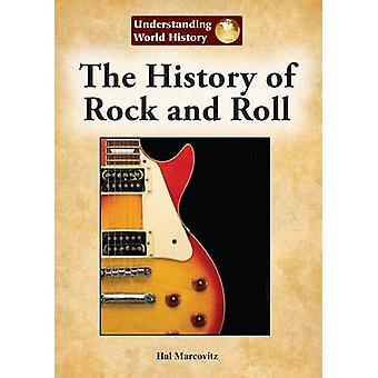 The History of Rock and Roll by Hal Marcovitz - 9781601525987 Book
