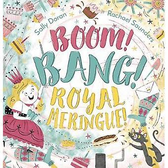 Boom! Bang! Royal Meringue! by Sally Doran - 9781783444151 Book