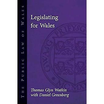 Legislating for Wales par Thomas Glyn Watkin - 9781786833006 Livre