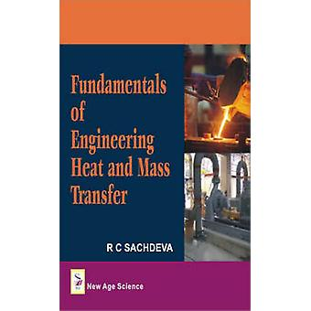 Fundamentals of Engineering Heat and Mass Transfer by R. C. Sachdeva