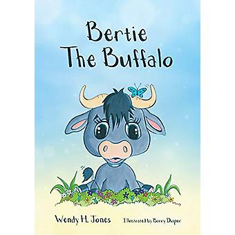 Bertie The Buffalo by Wendy H. Jones - 9781910786529 Book