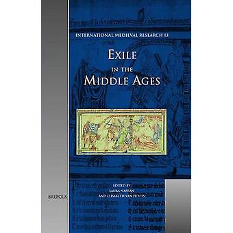 Exile in the Middle Ages - Selected Proceedings from the International