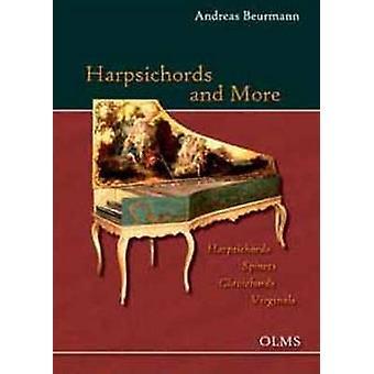 Harpsichords and More Harpsichords - Spinets - Clavichords - Virginal