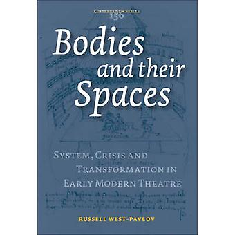 Bodies and Their Spaces - System - Crisis and Transformation in Early