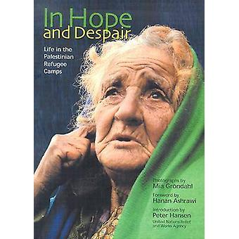 In Hope and Despair - Life in the Palestinian Refugee Camps by Mia Gra
