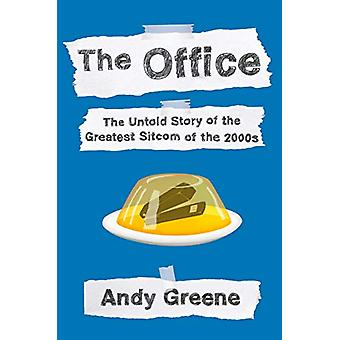 The Office - The Untold Story of the Greatest Sitcom of the 2000s - An