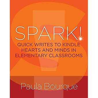 SPARK! - Quick Writes to Kindle Hearts and Minds in Elementary Classro