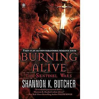 Burning Alive - The Sentinel Wars by Shannon K. Butcher - 978045141271