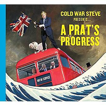 Cold War Steve Presents... A Prat's Progress by Cold War Steve - 9780