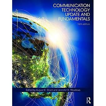 Communication Technology Update and Fundamentals - 16th Edition by Aug