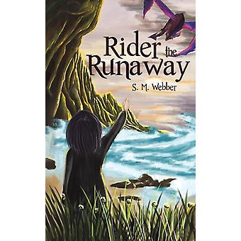 Rider the Runaway by Webber & S. M