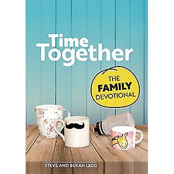 Time Together - The Family Devotional by Steve Legg - 9781782597988 Bo