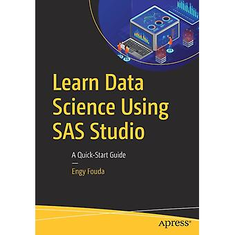 Learn Data Science Using SAS Studio by Fouda & Engy