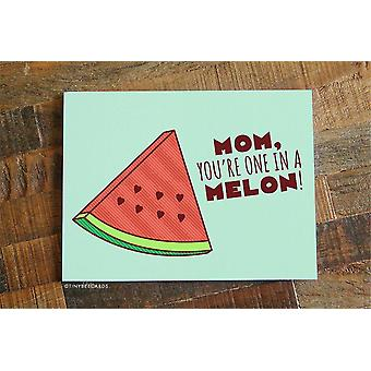Maman, You're One In A Melon! Carte mère's Day