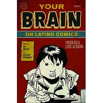 Your Brain on Latino Comics: From Gus Arriola to Los Bros Hernandez (Cognitive Approaches to Literature and Culture Series)