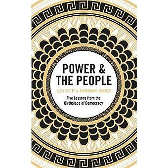 Power  the People Five Lessons from the Birthplace of Democracy