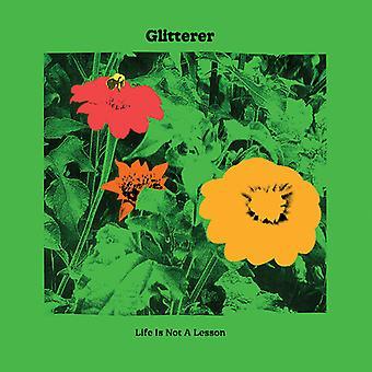Glitterer - Life Is Not A Lesson [Vinyl] USA import