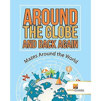 Around the Globe and Back Again - Mazes Around the World by Activity C