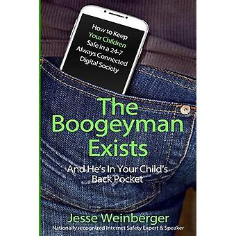The Boogeyman Exists; And He's In Your Child's Back Pocket - (FIRST ED