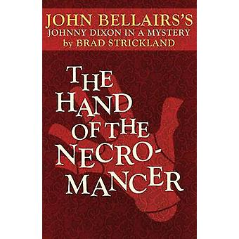 The Hand of the Necromancer by John Bellairs - 9781497637757 Book