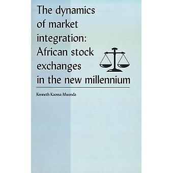 The Dynamics of Market Integration - African Stock Exchanges in the Ne