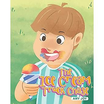 The Ice Cream Truck Chase by Amy Joy - 9781643008295 Book