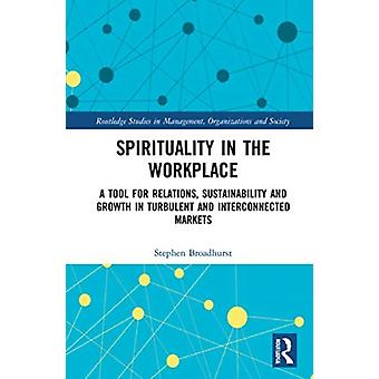 Spirituality in the Workplace by Stephen J. Broadhurst