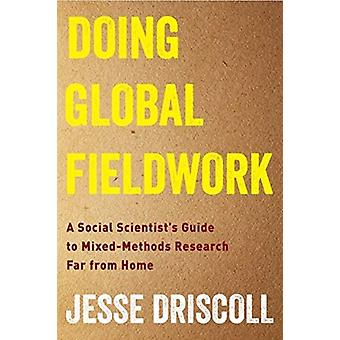 Doing Global Fieldwork by Jesse Driscoll