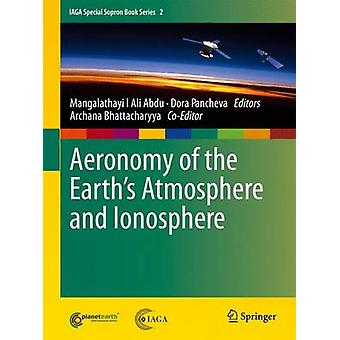 Aeronomy of the Earths Atmosphere and Ionosphere