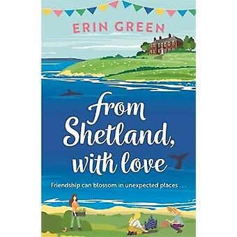 From Shetland With Love A heartwarming uplifting treat of friendship love and allotmenteering
