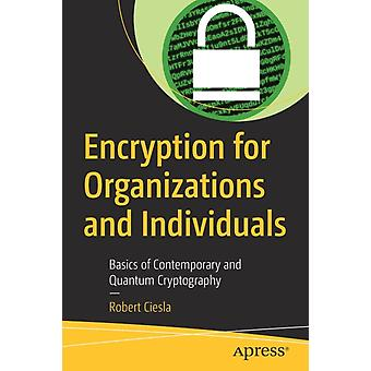 Encryption for Organizations and Individuals by Robert Ciesla