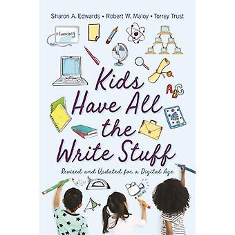 Kids Have All the Write Stuff by Robert W. MaloySharon A. EdwardsTorrey Trust