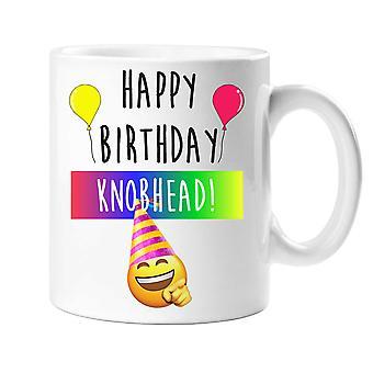 Happy Birthday Knobhead Mug
