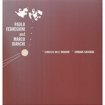 Fedreghini/Bianchi - Circus in C Minor/Urban Savage [Vinyl] USA import