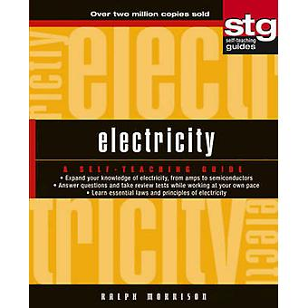 Electricity - A Self-teaching Guide by Ralph Morrison - 9780471264057