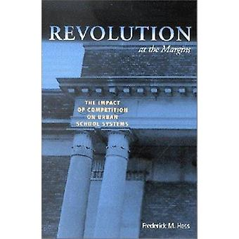 Revolution am Rande der Gesellschaft - die Auswirkungen des Wettbewerbs auf städtischen Schule