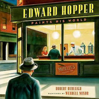 Edward Hopper Paints His World by Robert Burleigh - 9780805087529 Book
