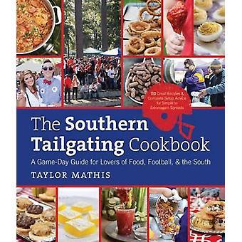 Sørlige Tailgating kokebok - en spillet dagers Guide for elskere av mat