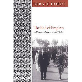 Ende des Empires - Afro-Amerikaner und Indien durch Gerald C. Horne-