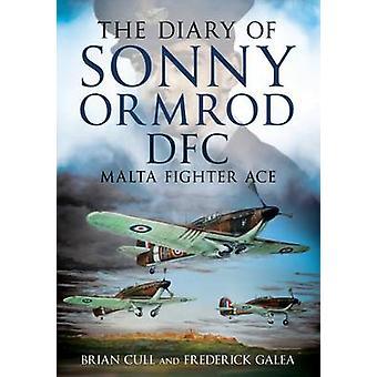 Das Tagebuch von Sonny Ormrod DFC - Malta Fighter Ace von Brian Cull - Fred