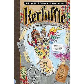 Kerfuffle - An Aldo Zelnick Comic Novel - Book 11 by Karla Oceanak - Ke