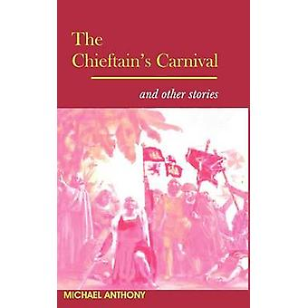 The Chieftain's Carnival by Michael Anthony - 9789766372866 Book