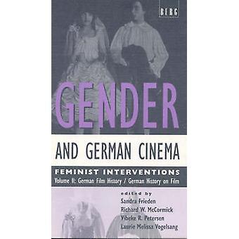 Gender and German Cinema  Volume II Feminist Interventions by Frieden & Sandra